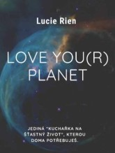 Love You(r) Planet - Lucie Rein